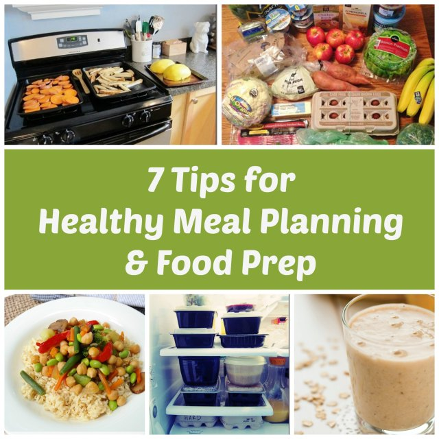 7 Tips for Healthy Meal Planning & Food Prep