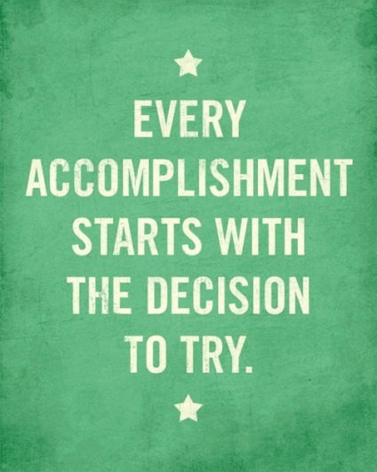Every-accomplishment-starts-with-the-decision-to-try.-Achievement-quotes